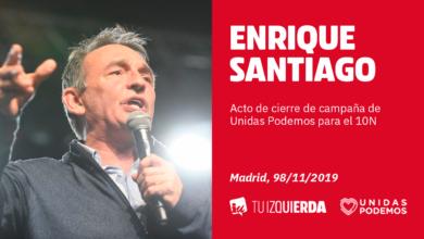 Photo of Enrique Santiago: «Tenemos un proyecto republicano y federal que es el único que respeta los derechos de las personas y los pueblos. Sólo el voto a Unidas Podemos frenará la vuelta del fascismo»