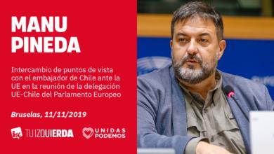 Photo of Manu Pineda: «La UE debe evaluar la suspensión del acuerdo de asociación con Chile hasta que termine la represión ejercida por el Gobierno de Piñera»