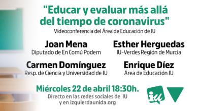 Photo of Acto «Educar y evaluar más allá del tiempo de coronavirus» – Área de Educación de IU