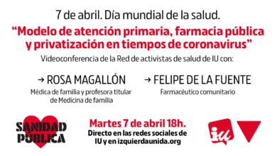Photo of Charla «Modelo de atención primaria, farmacia pública y privatización en tiempos de coronavirus» – Red de Activistas de Salud de IU