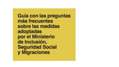 Photo of Guía actualizada con las preguntas más frecuentes sobre las medidas adoptadas por el Ministerio de Inclusión, Seguridad Social y Migraciones