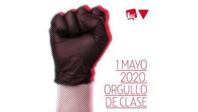 Photo of Orgullo de Clase – Manifiesto de Izquierda Unida con motivo de la celebración del 1º de Mayo de 2020