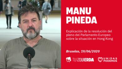 Photo of Manu Pineda: «Con la resolución del Parlamento Europeo sobre Hong Kong, la UE vuelve a ponerse a la sombra de Estados Unidos»