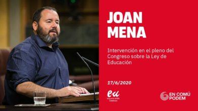 Photo of Joan Mena: «Derogar la LOMCE es una deuda histórica. La LOMLOE asegura la igualdad de oportunidades, requisito indispensable para la libertad»
