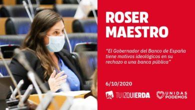 """Photo of Roser Maestro advierte al gobernador del Banco de España del """"peligro"""" de más fusiones frente al """"rechazo ideológico"""" a una banca pública"""