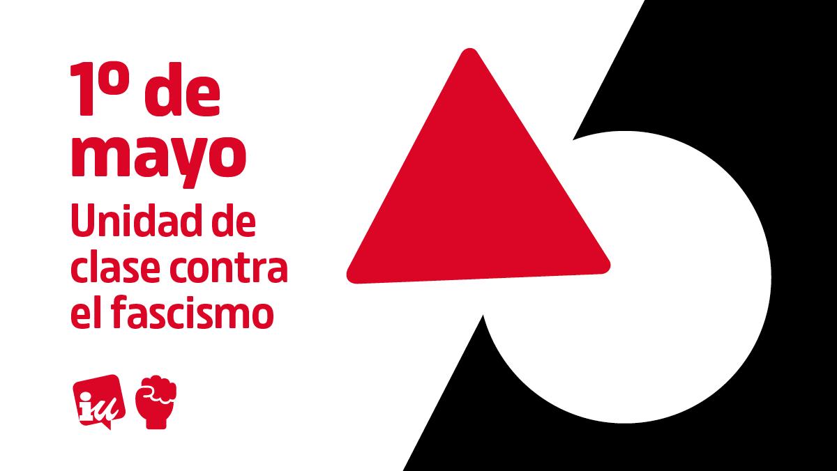 «1º de Mayo. Unidad de clase contra el fascismo» – Manifiesto de Izquierda Unida por el 1 de mayo de 2021